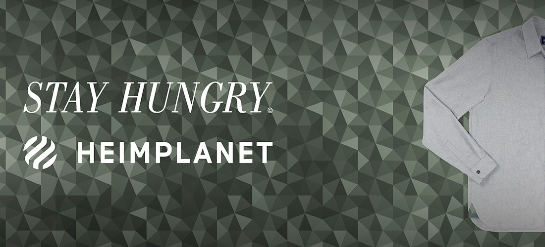 stay hungry heimplanet